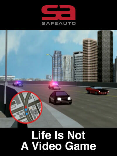 Safe Auto Insurance Company Life Is Not A Video Game